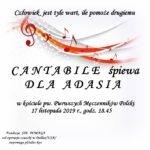 "Plakat koncertu Chóru Cantabile - Koncert charytatywny Fundacja Siepomaga ""Dla Adasia Kos"" 15 listopada 2019"