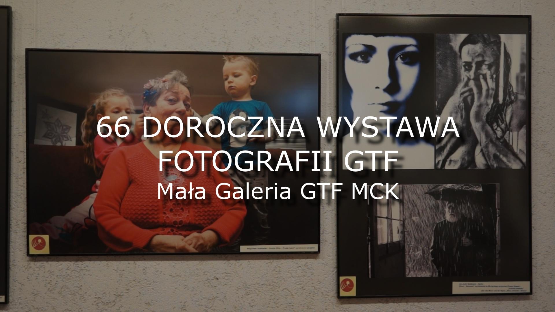 Grafika wpisu Wystawa fotografii z MCK online. 66 Doroczna Wystawa Fotografii GTF