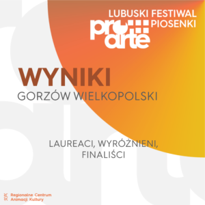 Grafika wpisu ProArte Lubuski Festiwal Piosenki   WYNIKI – Gorzów Wielkopolski.