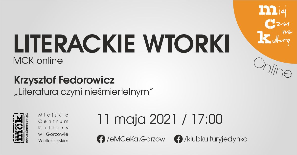 """Grafika wydarzenia Literackie wtorki z MCK online. Krzysztof Fedorowicz – """"Literatura czyni nieśmiertelnym"""""""