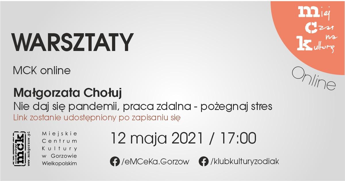 Grafika wydarzenia Warsztaty z MCK online. Nie daj się pandemii – praca zdalna pożegnaj stres.
