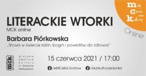 """Grafika wpisu Literackie wtorki z MCK online – Barbara Piórkowska """"Słowa w świecie roślin, bogiń i powrotów do zdrowia"""""""