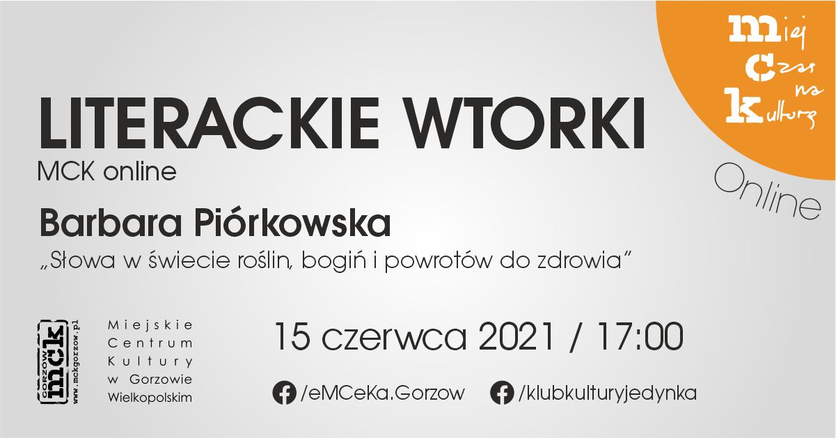 """Grafika wydarzenia Literackie wtorki z MCK online – Barbara Piórkowska """"Słowa w świecie roślin, bogiń i powrotów do zdrowia"""""""