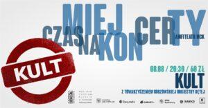 Grafika wpisu Miej Czas na Koncerty – KULT z towarzyszeniem Gorzowskiej Orkiestry Dętej
