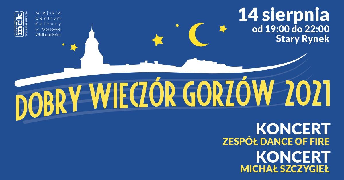 Grafika wydarzenia Dobry Wieczór Gorzów – Koncert zespołu Dance of Fire, koncert – Michał Szczygieł