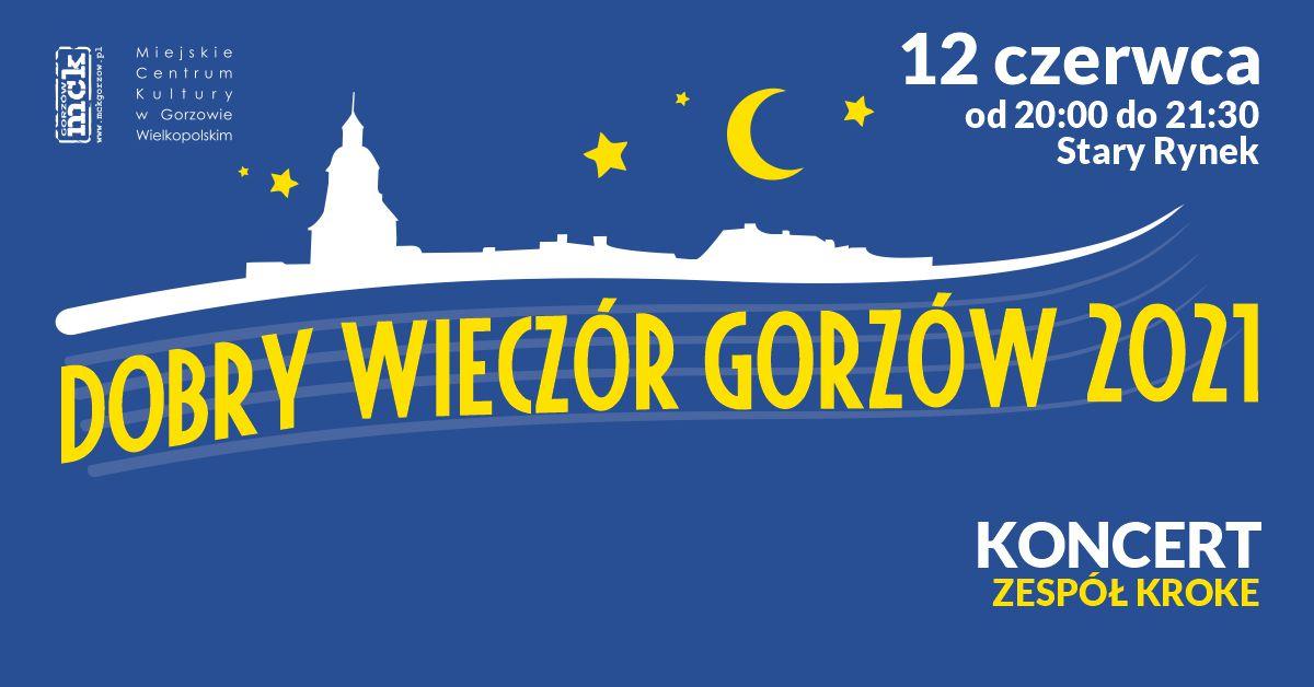 Grafika wydarzenia Dobry Wieczór Gorzów – koncert zespołu KROKE