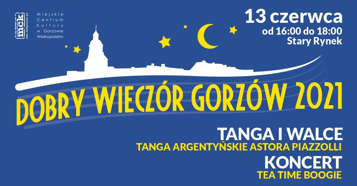 """Grafika wydarzenia Dobry Wieczór Gorzów – """"Tanga i walce"""" oraz koncert zespołu Tea Time Boogie"""