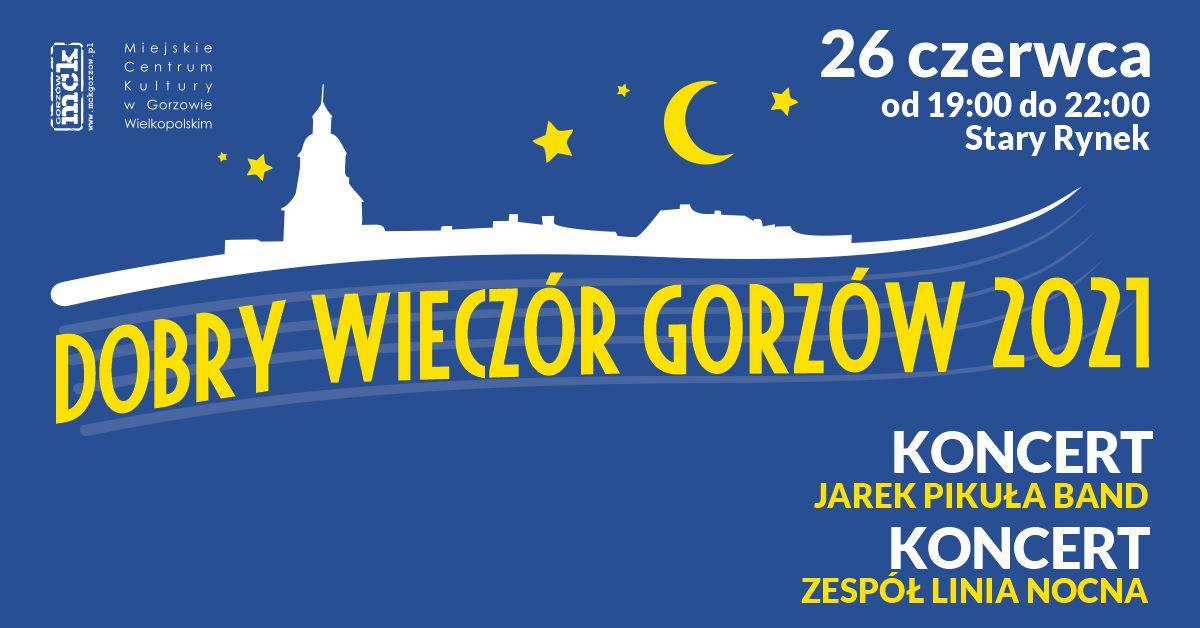 Grafika wydarzenia Dobry Wieczór Gorzów – koncerty – Jarek Pikuła Band oraz zespół Linia Nocna