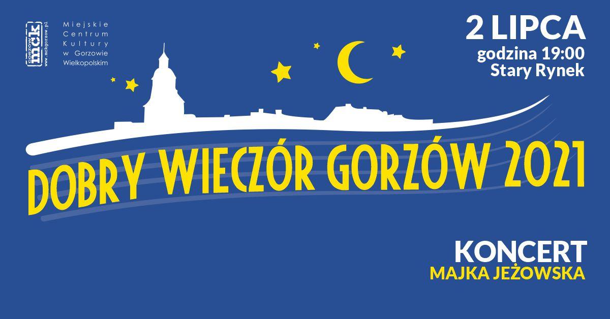 Grafika wydarzenia Dobry Wieczór Gorzów – koncert Majka Jeżowska
