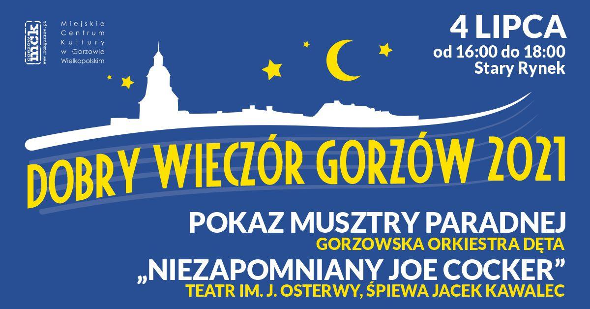 """Grafika wydarzenia Dobry Wieczór Gorzów – musztra paradna Gorzowska Orkiestra Dęta oraz """"Niezapomniany Joe Cocker"""""""