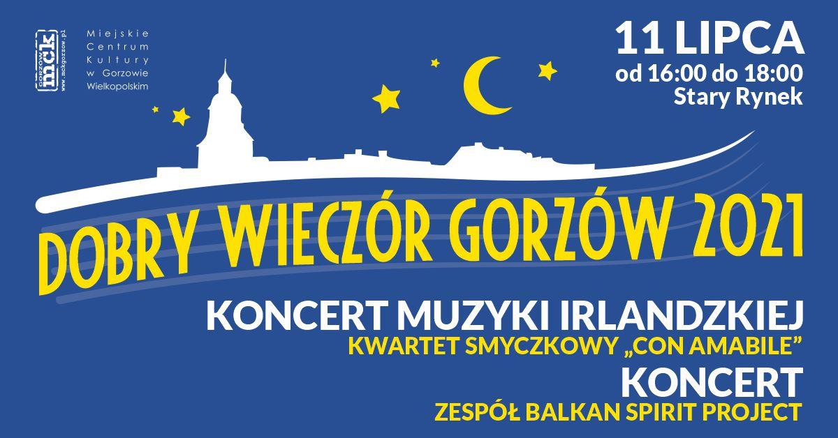 Grafika wydarzenia Dobry Wieczór Gorzów – koncert Muzyki Irlandzkiej oraz zespołu Balkan Spirit Project