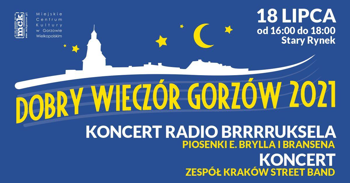 Grafika wydarzenia Dobry Wieczór Gorzów – Koncert Radio Brrrruksela. Koncert zespołu Kraków Street Band