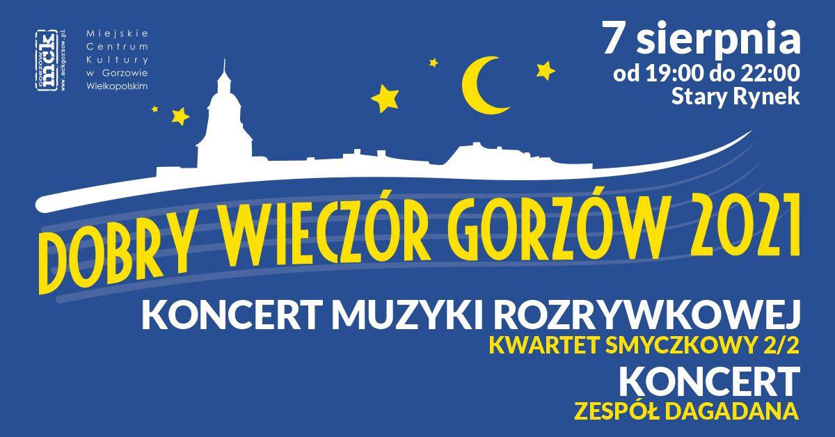 Grafika wydarzenia Dobry Wieczór Gorzów – koncert Kwartet smyczkowy 2/2. Koncert zespołu Dagadana