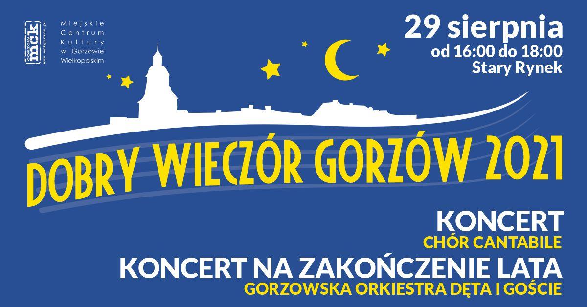 Grafika wydarzenia Dobry Wieczór Gorzów – Koncert chóru Cantabile. Koncert Gorzowskiej Orkiestry Dętej i goście