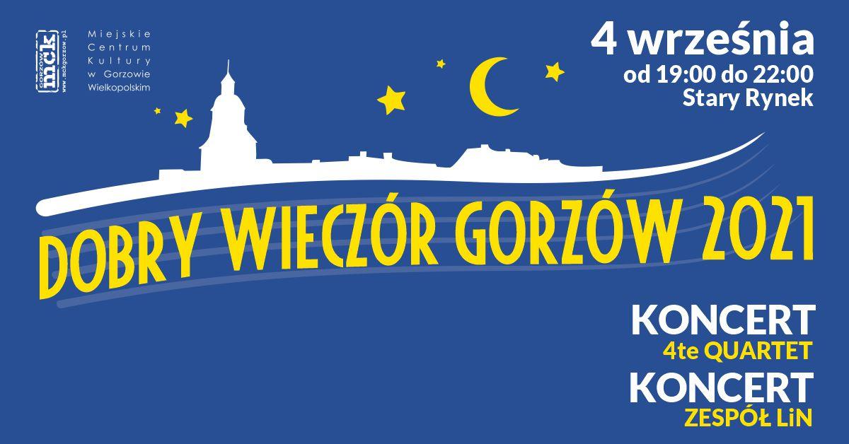 Grafika wydarzenia Dobry Wieczór Gorzów – Koncert 4te Quartet. Koncert zespołu LiN