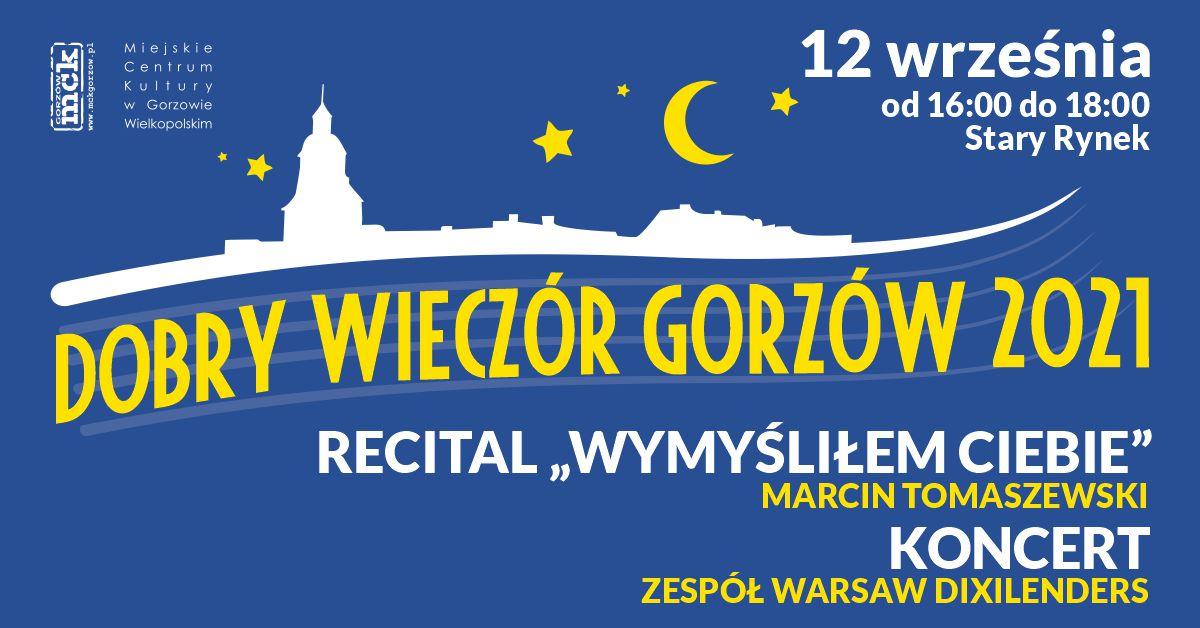 """Grafika wydarzenia Dobry Wieczór Gorzów – Recital """"Wymyśliłam Ciebie"""" oraz koncert zespołu Warsaw Dixilenders"""