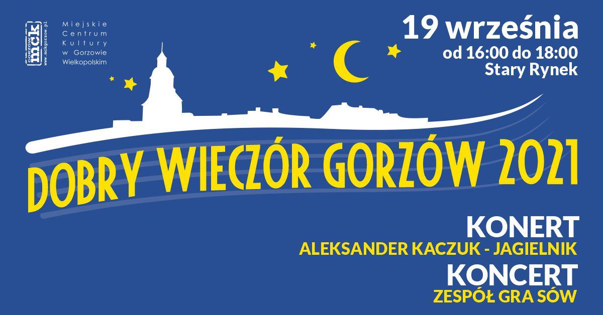 Grafika wydarzenia Dobry Wieczór Gorzów – Koncert – Aleksander Kaczuk – Jagielnik. Koncert zespołu Gra Sów