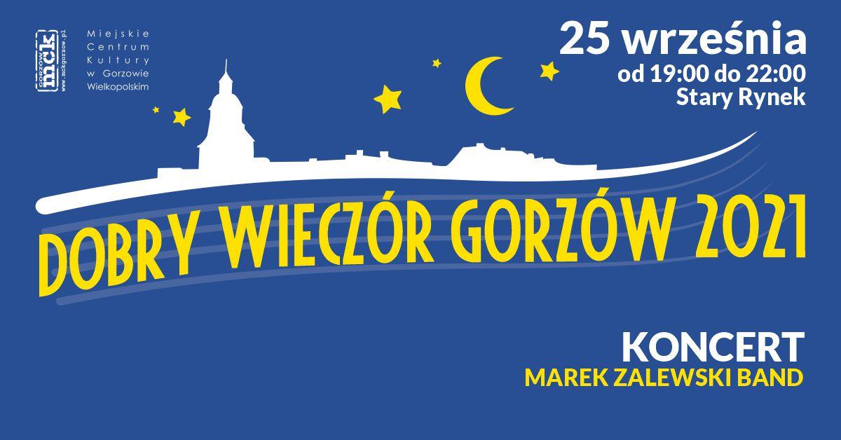 Grafika wydarzenia Dobry Wieczór Gorzów – Koncert Marek Zalewski Band