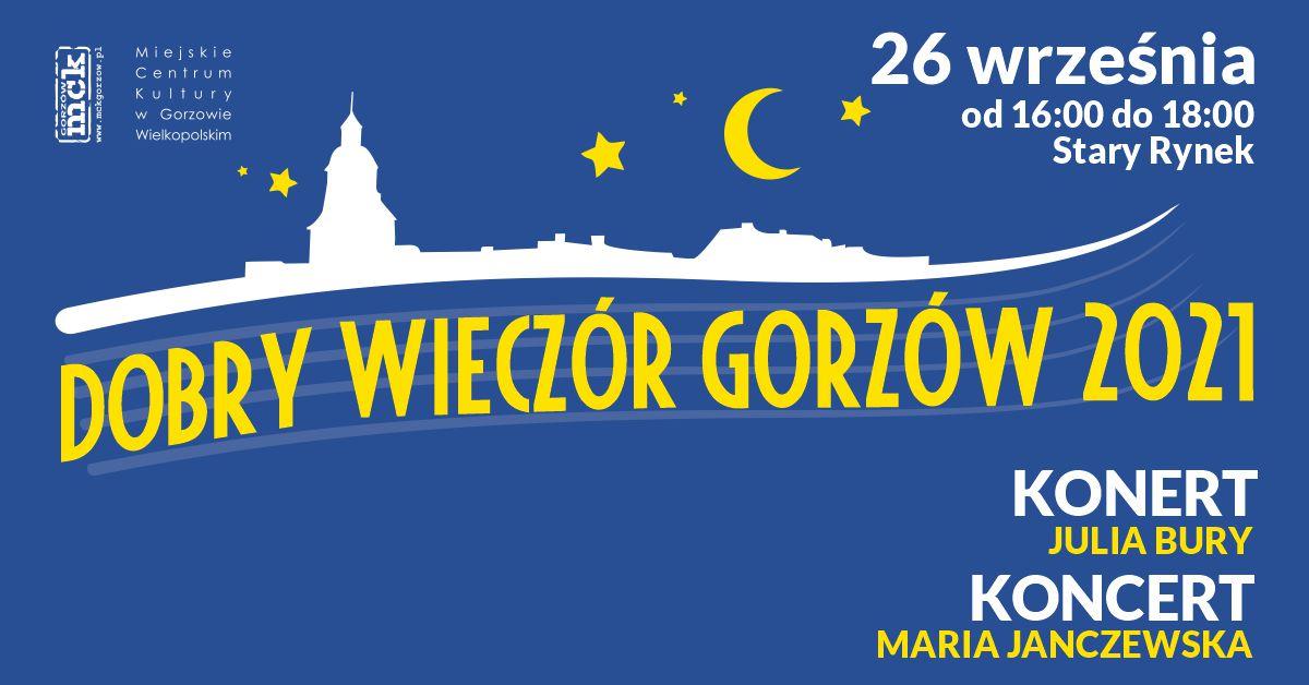 Grafika wydarzenia Dobry Wieczór Gorzów – Koncert – Julia Bury. Koncert – Maria Janczewska